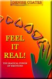 Feel It Real! The Magical Power Of Emotions