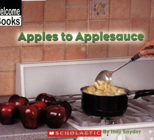 Apples To Applesauce by Inez Snyder