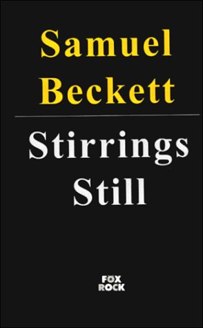 Stirrings Still by Samuel Beckett