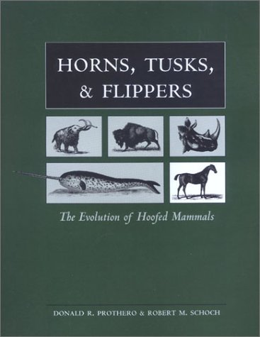 Horns, Tusks, and Flippers: The Evolution of Hoofed Mammals