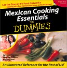 Mexican Cooking Essentials For Dummies: Let The Stars Of Tv Food Network's Cooking With Too Hot Tamales Spice Up Your Kitchen