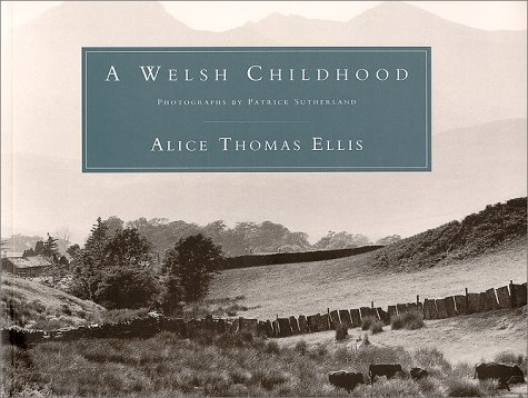 A Welsh Childhood by Alice Thomas Ellis