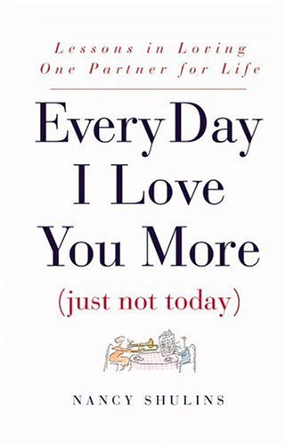 Every Day I Love You More  by Nancy Shulins