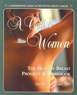 A Call to Women: The Healthy Breast Program & Workbook: A Naturopathic Guide to Preventing Breast Cancer