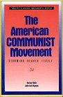 The American Communist Movement: Storming Heaven Itself