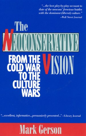 The Neoconservative Vision by Mark Gerson