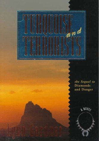 Turquoise and Terrorists (Gems and Espionage, #4) by Lynn Gardner