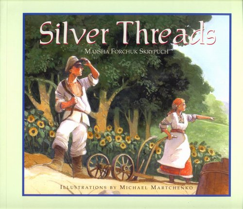 Silver Threads by Marsha Forchuk Skrypuch