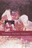 Intimate Partner Violence: Reflections on Experience Theory and Policy