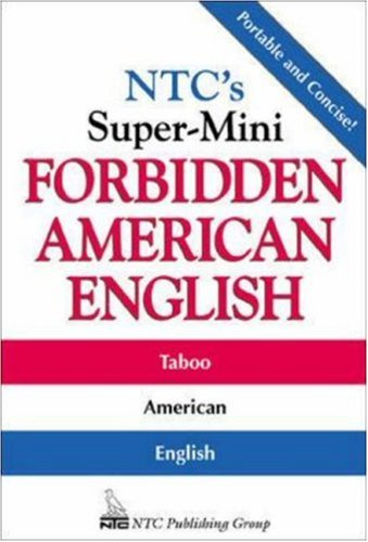 NTC's Super-Mini Forbidden American English by Richard A. Spears