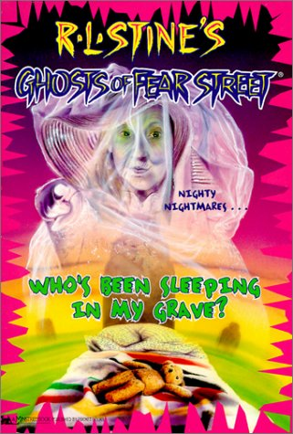 Who's Been Sleeping in My Grave (Ghosts of Fear Street, #2)