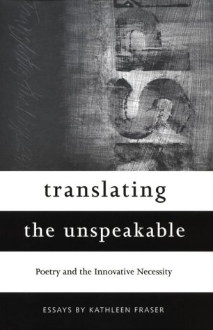 Translating the Unspeakable by Kathleen Fraser
