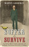 Suffer and Survive: Gas Attacks, Miners' Canaries, Spacesuits and Bends: Extreme Life of Dr. J.S. Haldane