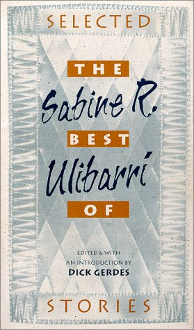 The Best of Sabine R. Ulibarri: Selected Stories