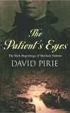 The Patient's Eyes: The Dark Beginnings of Sherlock Holmes (Murder Rooms)