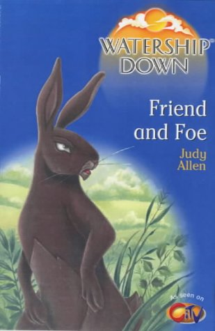Watership Down Friend And Foe by Judy Allen