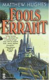 Fools Errant by Matthew Hughes