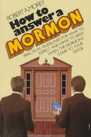 How to Answer a Mormon by Robert A. Morey