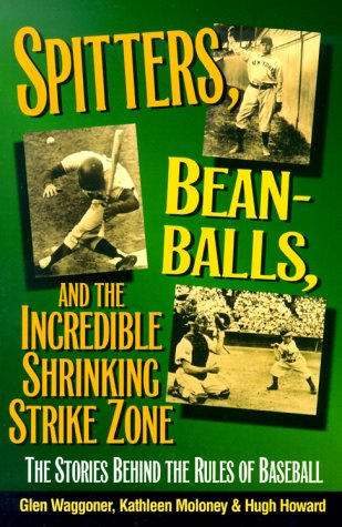 Spitters, Beanballs And The Incredible Shrinking Strike Zone: The Stories Behind The Rules Of Baseball