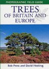 Trees of Britain and Europe: Photographic Field Guide
