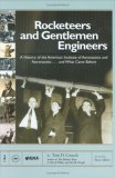 Rocketeers and Gentlemen Engineers: A History of the American Institute of Aeronautics and Astronautics...and What Came Before