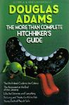 The More Than Complete Hitchhiker's Guide by Douglas Adams