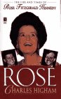 Rose: The Life And Times Of Rose Fitzgerald Kennedy: Rose: The Life And Times Of Rose Fitzgerald Kennedy