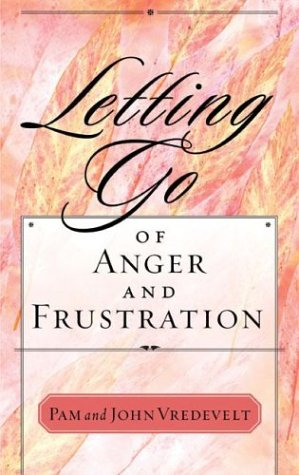 Letting go of Anger and Frustration