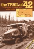 The Trail Of '42: A Pictorial History Of The Alaska Highway