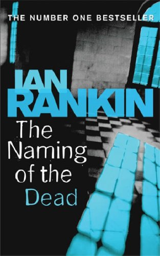 The Naming of the Dead (Inspector Rebus, #16)