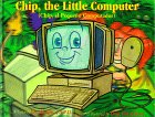 Chip, the Little Computer (Chip, el Pequeño Computador) (Life Lessons (Alpine Bilingual Hardcover))