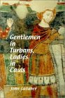 Gentlemen In Turbans, Ladies In Cauls