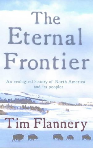 The Eternal Frontier: an Ecological History of North America and Its People