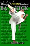 Back Kick: Achieving Kicking Excellence, Vol. 1