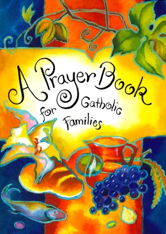 A Prayer Book for Catholic Families by Christopher Anderson