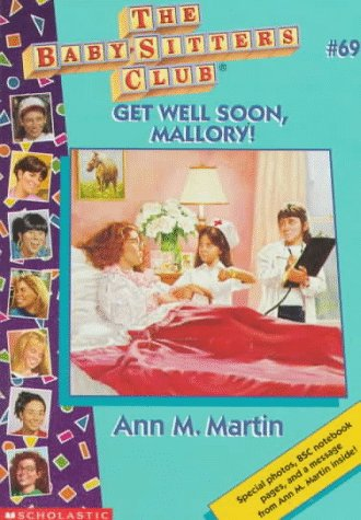 Get Well Soon, Mallory! by Ann M. Martin