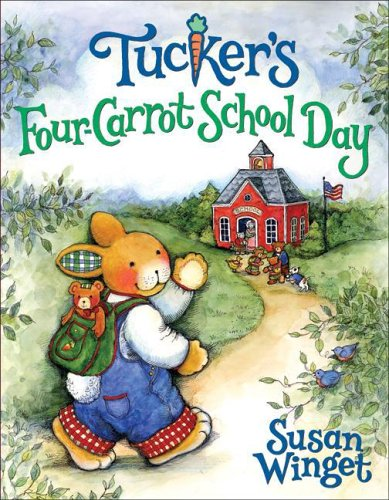 Tucker's Four-Carrot School Day by Susan Winget