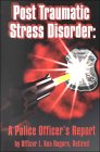 Post Traumatic Stress Disorder:  A Police Officers Report