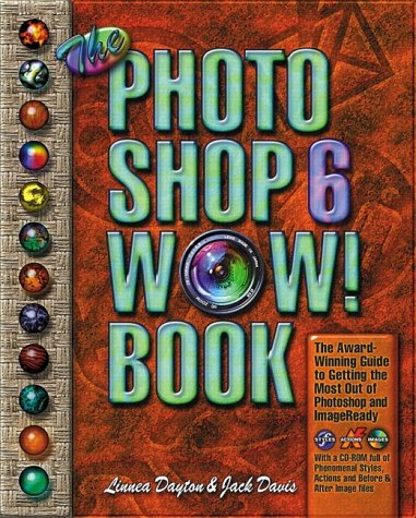 The Photoshop 6 Wow! Book [With CDROM] by Linnea Dayton