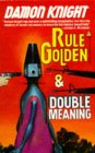 Rule Golden/Double Meaning
