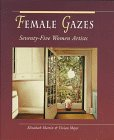 Female Gazes: Seventy Five Women Artists