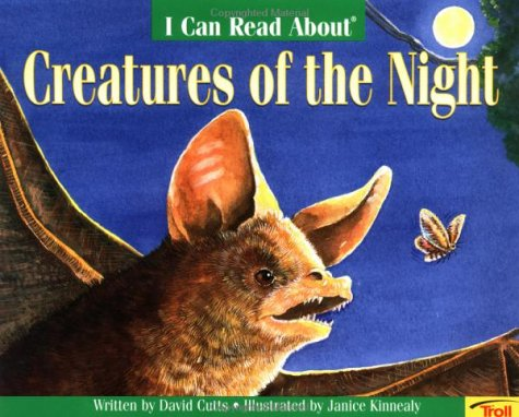 I Can Read About Creatures of the Night by David Cutts