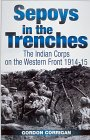 Sepoys in the Trenches: The Indian Corps on the Western Front, 1914-1915