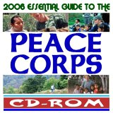 2006 Essential Guide To The Peace Corps: Volunteers, Assignments, Countries, Toolkit, Workbooks, Country Profiles, Cultural Information, Global Assignments, Guides