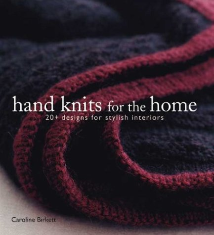 Hand Knits for the Home by Caroline Birkett