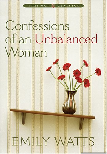 Confessions of an Unbalanced Woman by Emily Watts