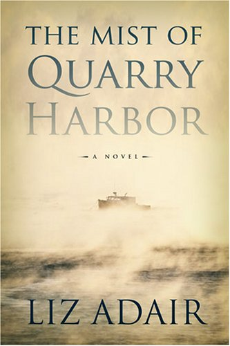 The Mist of Quarry Harbor by Liz Adair