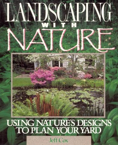 Landscaping with Nature by Jeff Cox