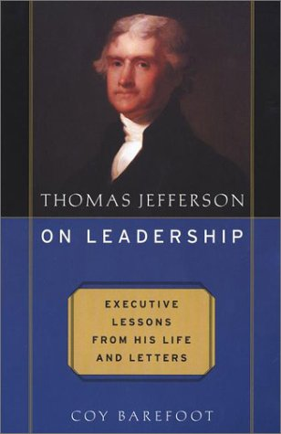 Download Thomas Jefferson on Leadership: Executive Lessons from His Life and Letters PDF