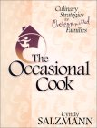 The Occasional Cook: Culinary Strategies For Overcommitted Families